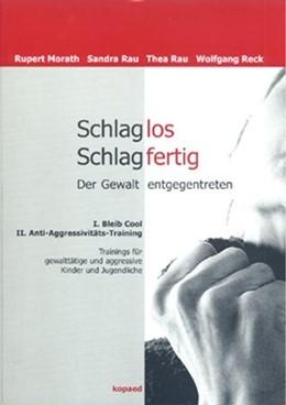 Abbildung von Morath / Rau   Schlaglos Schlagfertig - Der Gewalt entgegentreten   2004   Bleib Cool / Anti-Aggressivitä...