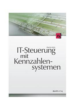 Abbildung von Kütz | IT-Steuerung mit Kennzahlensystemen | 2006