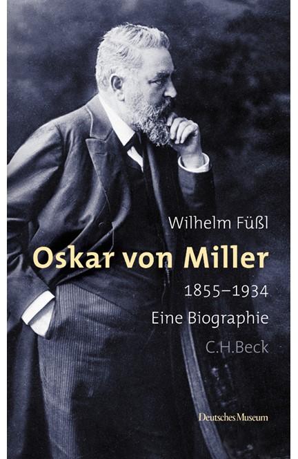 Cover: Wilhelm Füßl, Oskar von Miller