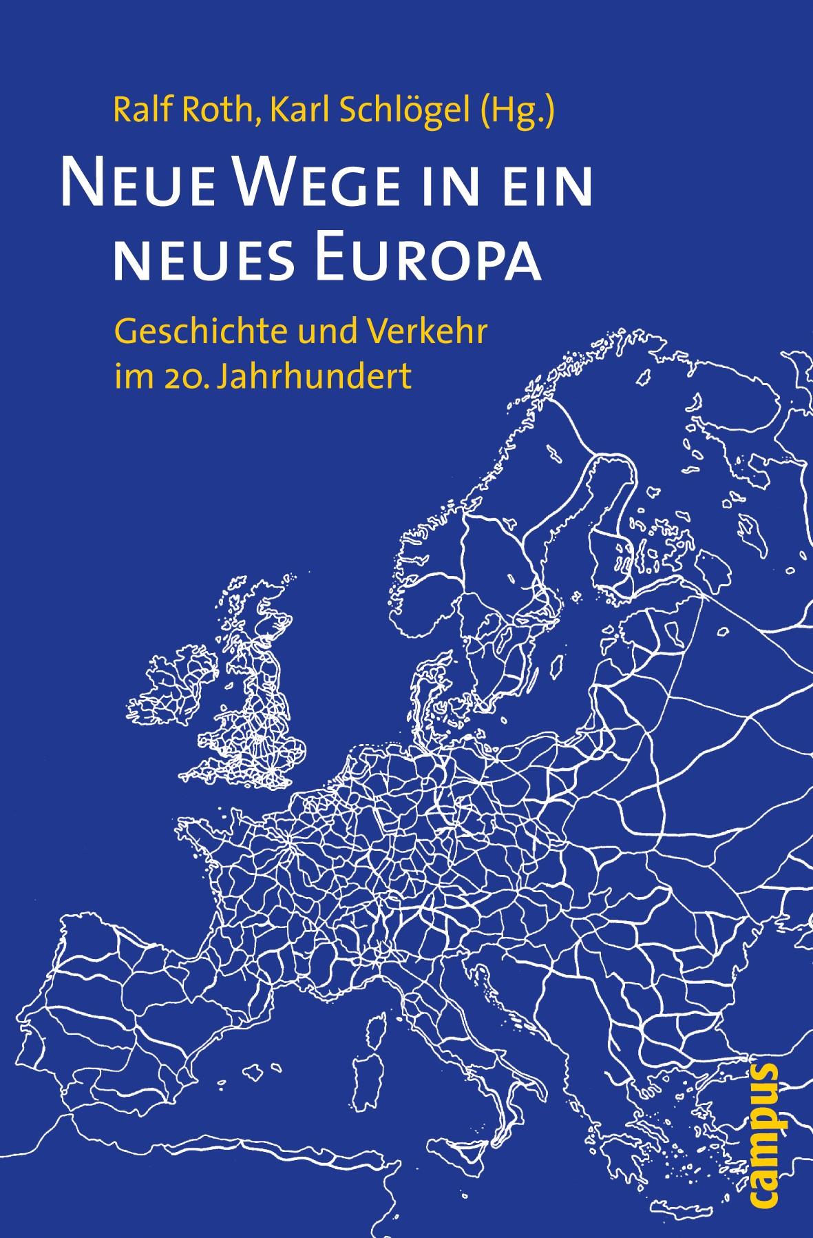 Abbildung von Roth / Schlögel | Neue Wege in ein neues Europa | 2009