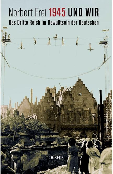 Cover: Norbert Frei, 1945 und wir
