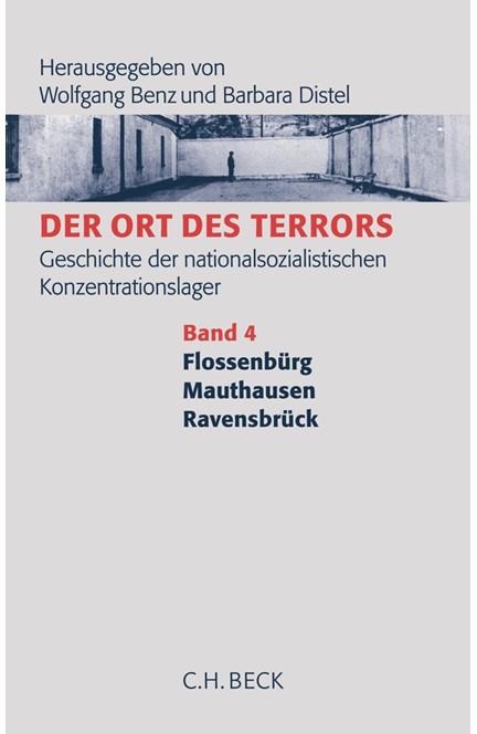 Cover: , Der Ort des Terrors. Geschichte der nationalsozialistischen Konzentrationslager, Band 4: Flossenbürg, Mauthausen, Ravensbrück