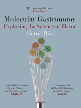 Abbildung von This   Molecular Gastronomy   2006   Exploring the Science of Flavo...