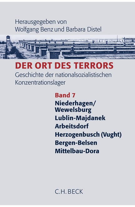 Cover: , Der Ort des Terrors. Geschichte der nationalsozialistischen Konzentrationslager, Band 7: Wewelsburg, Majdanek, Arbeitsdorf, Herzogenbusch (Vught), Bergen-Belsen, Mittelbau-Dora