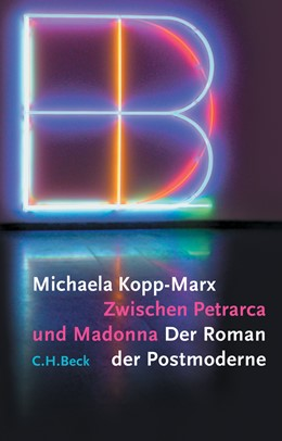 Abbildung von Kopp-Marx, Michaela   Zwischen Petrarca und Madonna   2005   Der Roman der Postmoderne