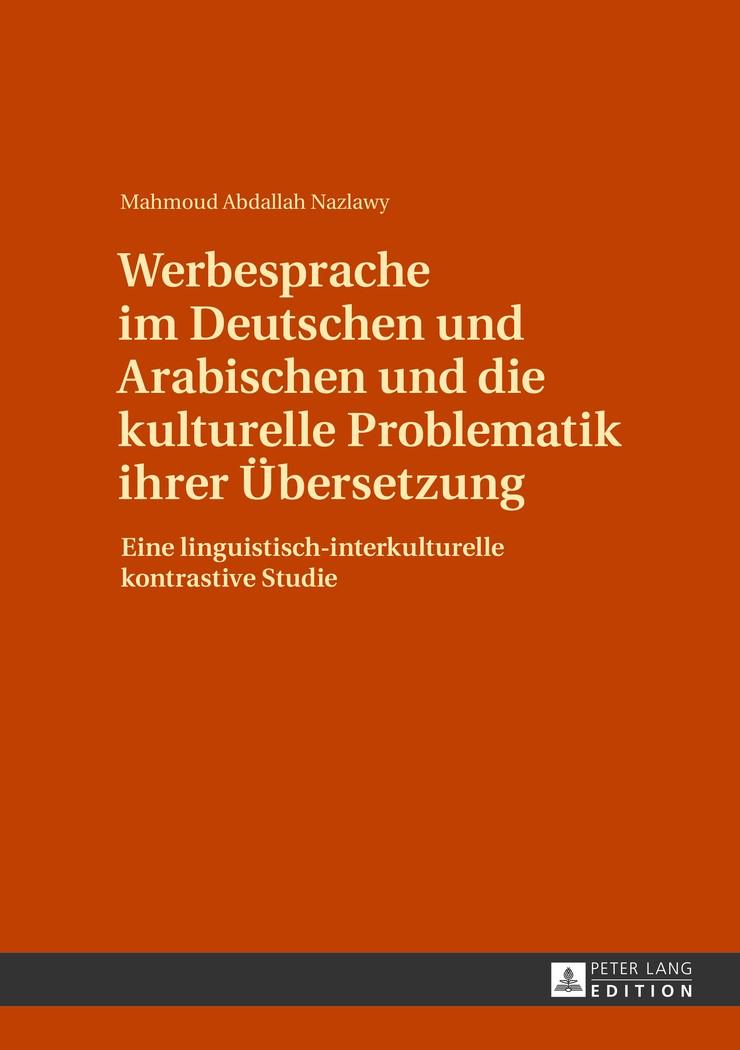 Werbesprache im Deutschen und Arabischen und die kulturelle Problematik ihrer Übersetzung | Abdallah Nazlawy, 2013 | Buch (Cover)