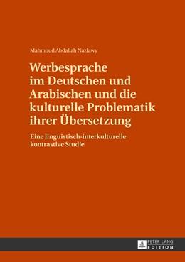 Abbildung von Abdallah Nazlawy   Werbesprache im Deutschen und Arabischen und die kulturelle Problematik ihrer Übersetzung   2013   Eine linguistisch-interkulture...