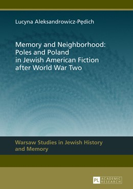 Abbildung von Aleksandrowicz-Pedich | Memory and Neighborhood: Poles and Poland in Jewish American Fiction after World War Two | 2013 | Poles and Poland in Jewish Ame... | 4