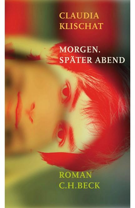 Cover: Claudia Klischat, Morgen. Später Abend