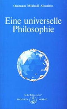 Abbildung von Aivanhov | Eine universelle Philosophie | 1. Auflage | | beck-shop.de