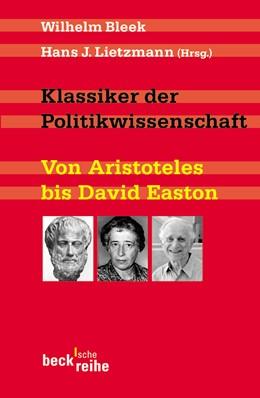 Abbildung von Bleek, Wilhelm / Lietzmann, Hans J.   Klassiker der Politikwissenschaft   1. Auflage   2005   1624   beck-shop.de
