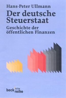 Abbildung von Ullmann, Hans-Peter | Der Deutsche Steuerstaat | 2005 | Geschichte der öffentlichen Fi... | 1616