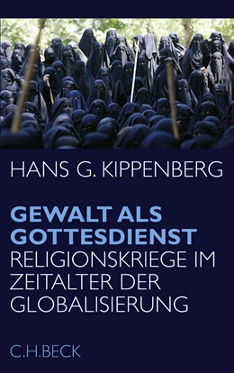 Abbildung von Kippenberg, Hans G. | Gewalt als Gottesdienst | 1. Auflage | 2008 | beck-shop.de