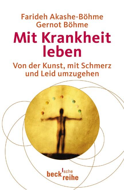 Cover: Farideh Akashe-Böhme|Gernot Böhme, Mit Krankheit leben