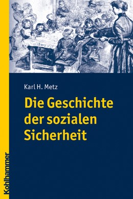 Abbildung von Metz | Die Geschichte der sozialen Sicherheit | 2008