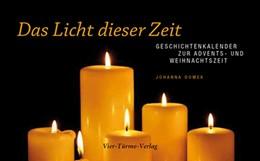 Abbildung von Domek | Das Licht dieser Zeit | 2013 | Geschichtenkalender zur Advent...