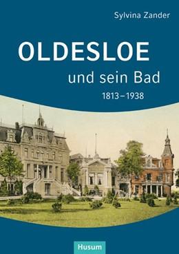 Abbildung von Zander | Oldesloe und sein Bad 1813-1938 | 2013