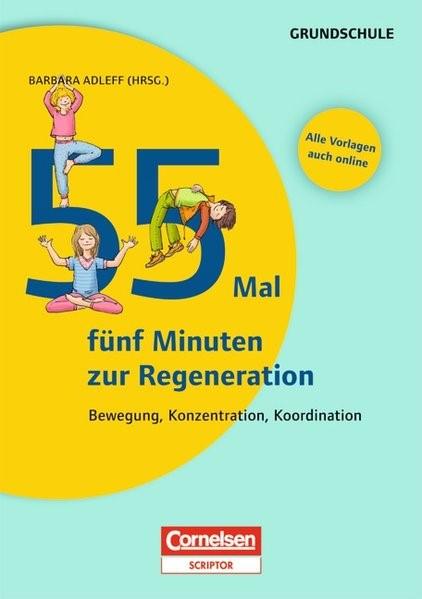 55 Mal 5 Minuten zur Regeneration | Adleff, 2013 | Buch (Cover)