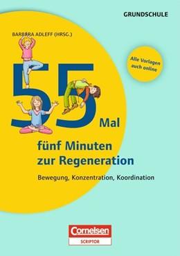 Abbildung von Adleff | 55 Mal 5 Minuten zur Regeneration | 2013 | Bewegung, Konzentration, Koord...