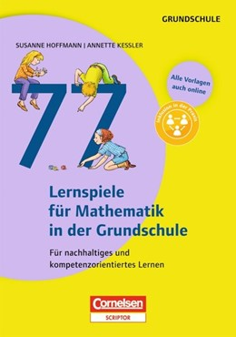 Abbildung von Hoffmann / Kessler | 77 Lernspiele für Mathematik in der Grundschule | 2013 | Für nachhaltiges und kompetenz...