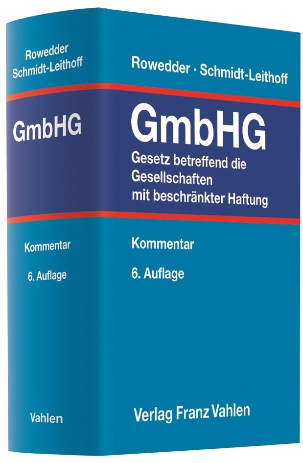 Gesetz betreffend die Gesellschaften mit beschränkter Haftung: GmbHG | Rowedder / Schmidt-Leithoff | 6. Auflage, 2017 | Buch (Cover)