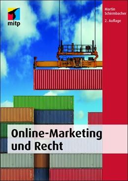 Abbildung von Schirmbacher | Online-Marketing und Recht | 2., überarbeitete Auflage 2016 | 2017