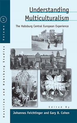 Abbildung von Feichtinger / Cohen | Understanding Multiculturalism | 2014 | The Habsburg Central European ... | 17