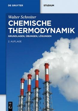 Abbildung von Schreiter   Chemische Thermodynamik   2. überarb. Aufl.   2013   Grundlagen, Übungen, Lösungen