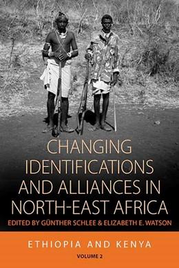 Abbildung von Schlee / Watson | Changing Identifications and Alliances in North-east Africa | 2013 | Volume I: Ethiopia and Kenya | 2