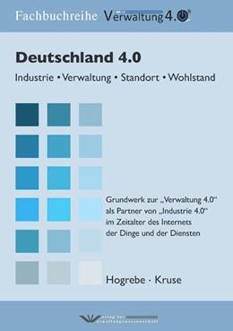 Abbildung von Hogrebe / Kruse | Deutschland 4.0 | 2014 | Industrie ? Verwaltung ? Stand...