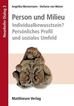 Abbildung von Westermann / von Welser | Person und Milieu | 2013 | Individualbewusstsein? Persönl...