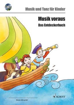 Abbildung von Yaprak Kotzian / Nykrin / Kotzian | Musik voraus - Das Entdeckerbuch | 2013 | Musik und Tanz für Kinder zwis...