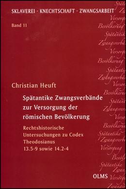 Abbildung von Heuft | Spätantike Zwangsverbände zur Versorgung der römischen Bevölkerung | 1. Auflage | 2013 | 11 | beck-shop.de
