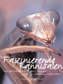 Abbildung von Fellinger   Faszinierende Kannibalen   1. Auflage   2006   beck-shop.de