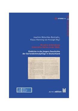 Abbildung von Wolschke-Bulmahn / Krosigk | 50 Jahre Arbeitskreis Historische Gärten in der DGGL | 2013 | Einblicke in die jüngere Gesch... | 16