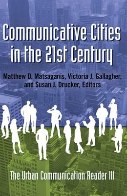 Abbildung von Matsaganis / Drucker / Gallagher | Communicative Cities in the 21st Century | 2013 | The Urban Communication Reader... | 3