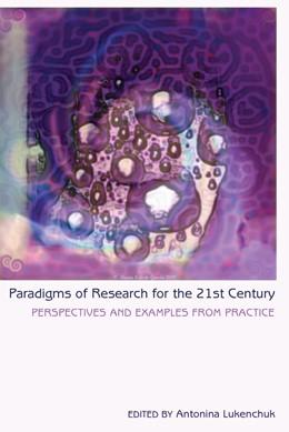 Abbildung von Lukenchuk | Paradigms of Research for the 21st Century | 2. Auflage | 2013 | 436 | beck-shop.de