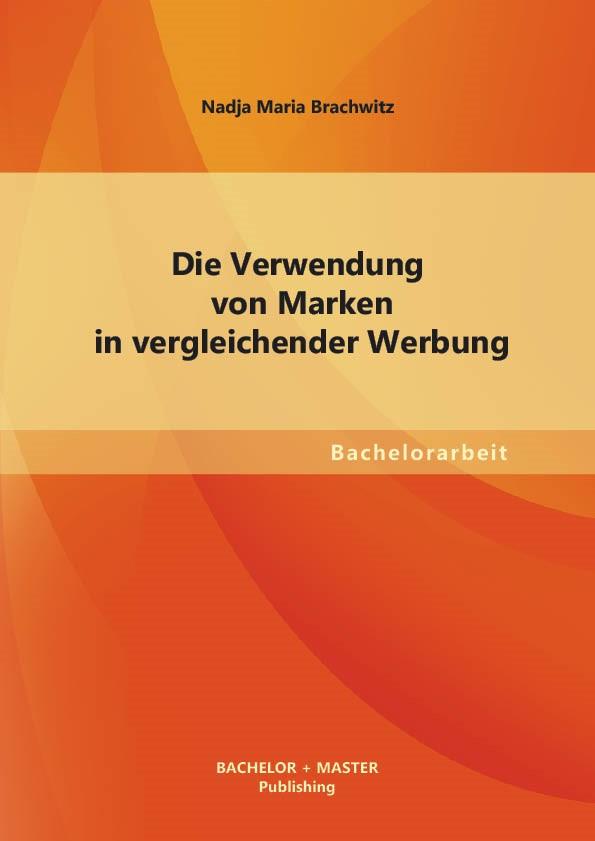 Die Verwendung von Marken in vergleichender Werbung   Brachwitz, 2013   Buch (Cover)