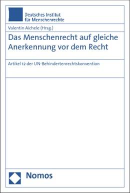 Abbildung von Aichele | Das Menschenrecht auf gleiche Anerkennung vor dem Recht | 2013 | Artikel 12 der UN-Behindertenr...