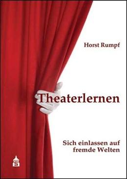 Abbildung von Rumpf | Theaterlernen | 1. Auflage | 2013 | beck-shop.de