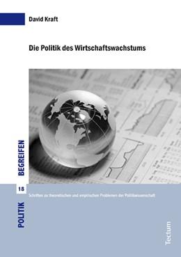 Abbildung von Kraft | Die Politik des Wirtschaftswachstums | 2013 | Eine empirische Untersuchung d... | 18