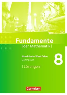 Abbildung von Pallack | Fundamente der Mathematik 8. Schuljahr. Lösungen zum Schülerbuch. Gymnasium Nordrhein-Westfalen | 1. Auflage | 2014 | beck-shop.de