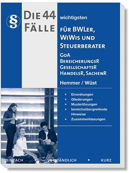 Abbildung von Hemmer / Wüst | Die 44 wichtigsten Fälle GoA, BereicherungsR, GesellschaftsR für BWLer | 2. Auflage | 2013 | beck-shop.de
