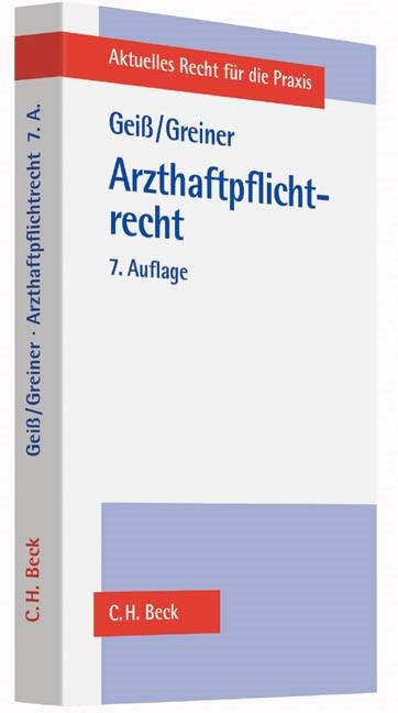 Arzthaftpflichtrecht | Geiß / Greiner | 7., überarbeitete Auflage, 2014 | Buch (Cover)