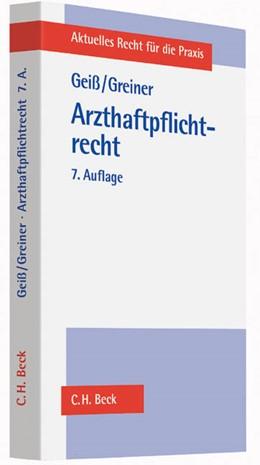 Abbildung von Geiß / Greiner | Arzthaftpflichtrecht | 7. Auflage | 2014 | beck-shop.de