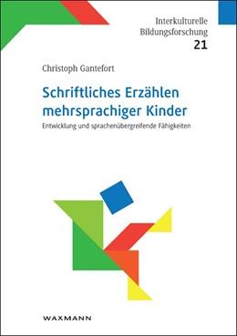 Abbildung von Gantefort | Schriftliches Erzählen mehrsprachiger Kinder | 1. Auflage | 2013 | 21 | beck-shop.de