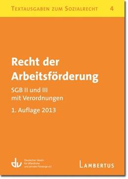 Abbildung von Deutscher Verein für öffentliche und private Fürsorge e.V (Hrsg.)   Recht der Arbeitsförderung - SGB II und III mit Verordnungen   1. Auflage   2013   4   beck-shop.de