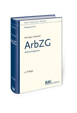 Abbildung von Anzinger / Koberski | ArbZG - Arbeitszeitgesetz | 4., überarbeitete Auflage | 2014 | Kommentar