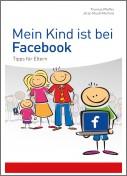 Mein Kind ist bei Facebook | Pfeiffer / Muuß-Merholz, 2013 | Buch (Cover)