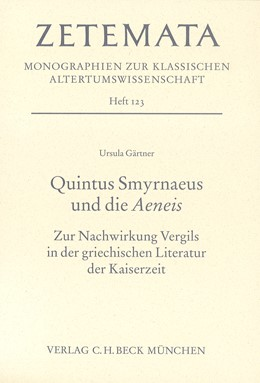 Abbildung von Gärtner, Ursula | Quintus Smyrnaeus und die Aeneis | 2005 | Zur Nachwirkung Vergils in der... | Heft 123